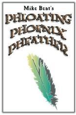 Phloating Phoenix Pheater - Mike Bent