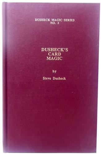 Dusheck's Card Magic (book) - Steve Dusheck