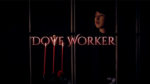 Dove Worker by CY - DVD