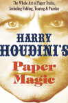 Harry Houdini's Paper Magic: The Whole Art of Paper Tricks