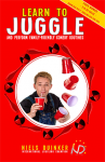 Learn to Juggle and Perform Family-Friendly Comedy Routines by Niels Duinker - Book