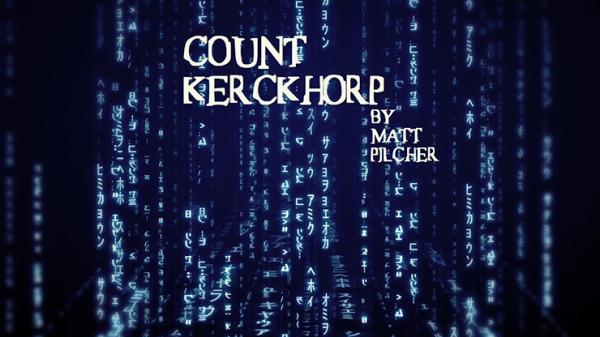 COUNT KERCKHORP by Matt Pilcher video DOWNLOAD