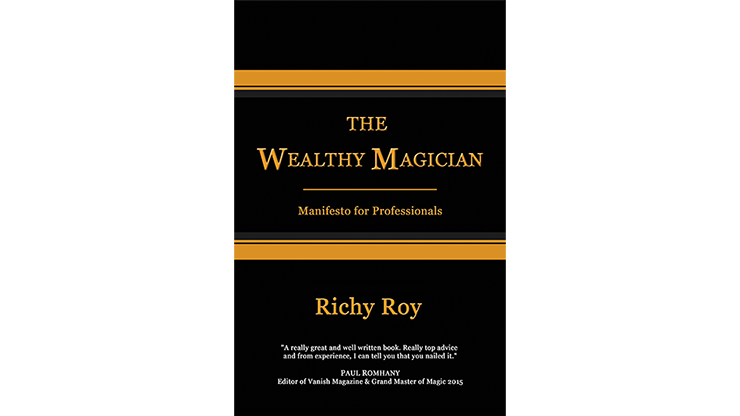 The Wealthy Magician: Manifesto for Professionals by Richy Roy - Book
