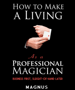 How To Make A Living as a Professional Magician by Magnus & Dover Publications - Book