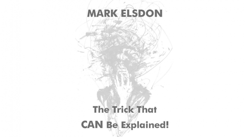 The Trick That CAN Be Explained! by Mark Elsdon - Trick