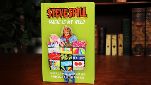 MAGIC IS MY WEED by Steve Spill - Book