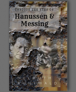 Through The Eyes of Hanussen & Messing By Helmuth Grunewald - Book