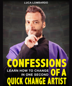 Confessions of a Quick-Change Artist by Luca Lombardo eBook DOWNLOAD