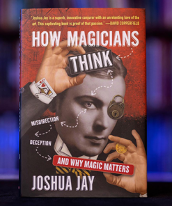 HOW MAGICIANS THINK: MISDIRECTION